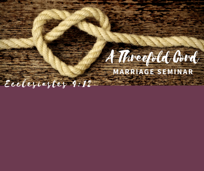 A Threefold Cord – Marriage Seminar